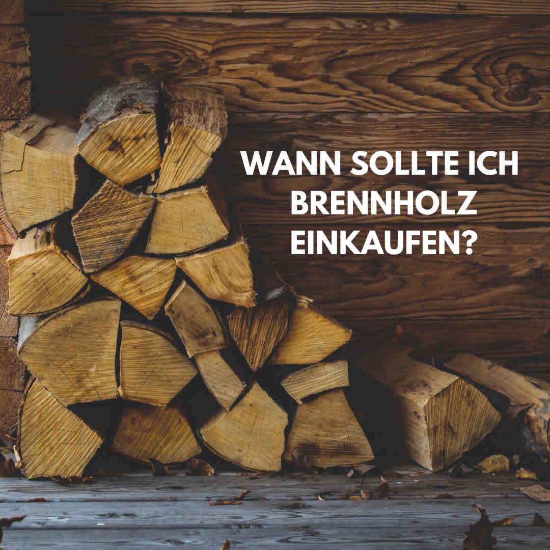 Wann sollte ich Brennholz einkaufen?